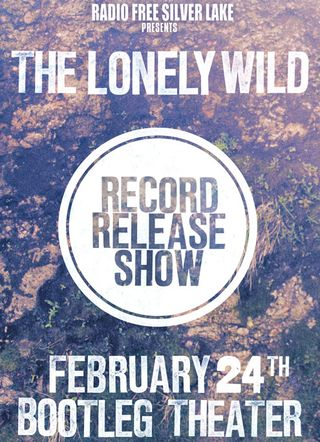 RFSL Presents the Lonely Wild record release show 2/24/11 at the Bootleg Theater