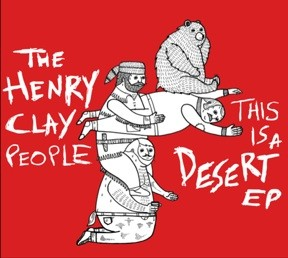 "The Henry Clay People ""This is a Desert"" EP"