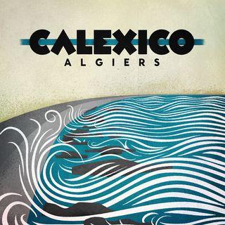 Calexico-Algiers-600