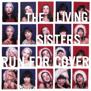 LivingSisters_RunForCover
